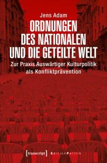 Ordnungen des Nationalen und die geteilte Welt (2018)