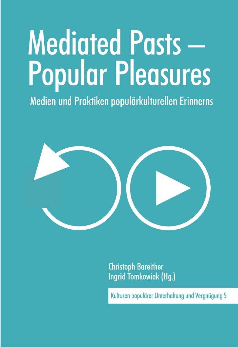 Mediated pasts popular pleasures